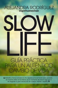 slow life: guia practica para un autentico cambio de vida-alejandra rodriguez-9788417057107