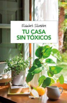 tu casa sin toxicos (2ª ed.)-elisabet silvestre-9788491180951