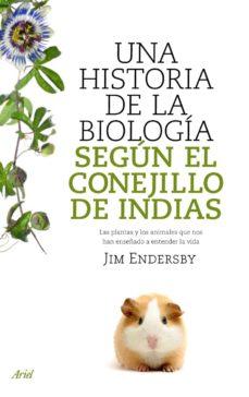 una historia de la biologia segun el conejillo de indias-jim endersby-9788434488144