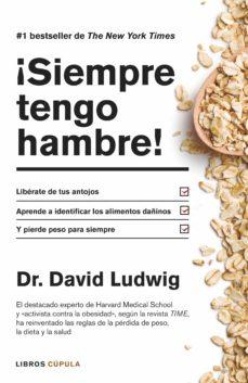 ¡siempre tengo hambre!-david s. ludwig-9788448022983
