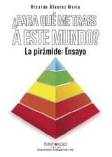 ¿para que me traes a este mundo? la piramide: ensayo-9788417520021