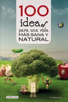100 ideas para una vida más sana y natural-maria tolmo-9788416012985