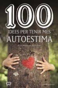 100 idees per tenir més autoestima-eva mengual alexandri-9788490347492