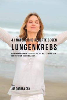 41 nat�rliche rezepte gegen lungenkrebs-9781635316636