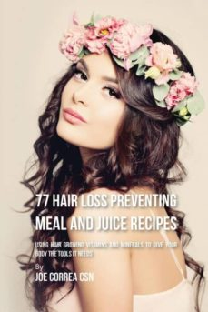 77 hair loss preventing meal and juice recipes-9781635316803