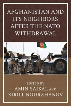 afghanistan & its neighbors after the nato withdrawal-9781498529143
