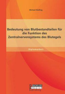 bedeutung von blutbestandteilen fur die funktion des zentralnervensystems des blutegels-9783958201385