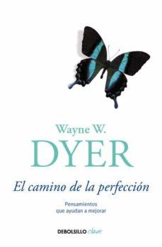 camino de la perfeccion-wayne w. dyer-9788499896847