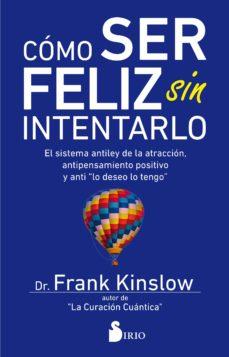 como ser feliz sin intentarlo-frank kinslow-9788417399030