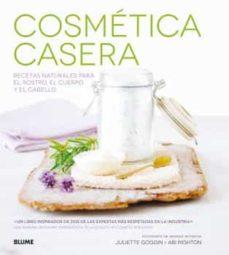 cosmetica casera: recetas naturales para el rostro, el cuerpo y el cabello-juliette goggin-abi righton-9788416138869