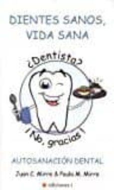 dientes sanos, vida sana-juan carlos mirre-9788494562884