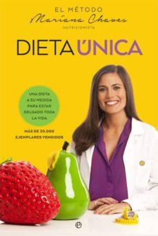 dieta unica: una dieta a su medida para estar delgado toda la vida-mariana chaves-9788490608388