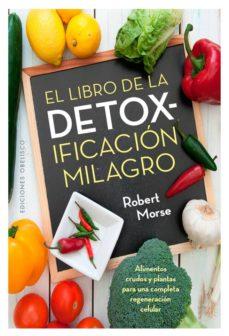 el libro de la detoxificacion milagro-robert morse-9788491111740