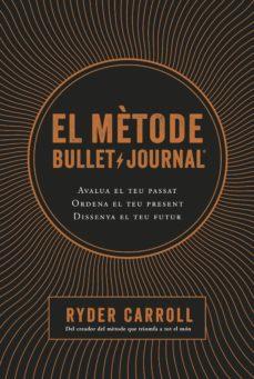 el mètode bullet journal-ryder carroll-9788466424394