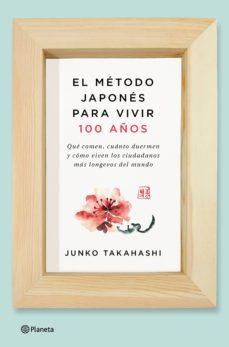 el metodo japones para vivir cien años-junko takahashi-9788408166559