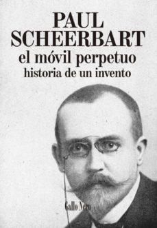 el movil perpetuo: historia de un invento-paul scheerbart-9788494108785