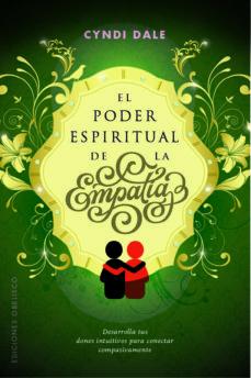 el poder espiritual de la empatia-cyndy dale-9788491113447