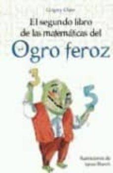 el segundo libro de las matematicas del ogro feroz-ignasi blanch-grigori oster-9788497543835
