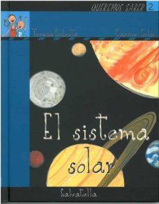 el sistema solar (coleccion queremos saber. serie la tierra, 2)-teresa sabate-9788484124818