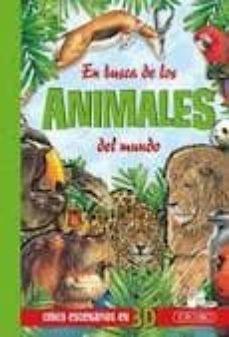 en busca de los animales del mundo (cinco escenarios en 3d)-9788499130347