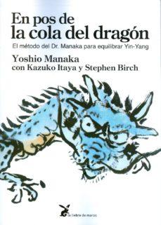 en pos de la cola del dragon: el metodo del dr. manaka para equilibrar yin-yang-yoshio manaka-kazuko itaya-9788492470396