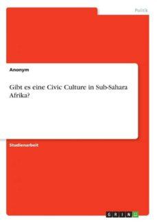 gibt es eine civic culture in subsahara afrika-9783668775749
