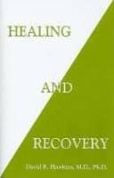 healing and recovery-david r. hawkins-9781401944995