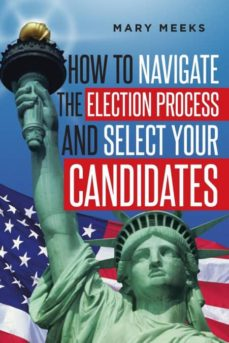 how to navigate the election process and select your candidates-9781642143829