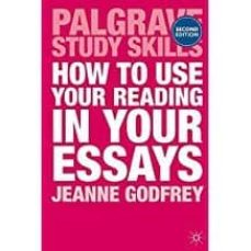 how to use your reading in your essays (palgrave study skills)-9781137294685
