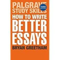 how to write better essays (palgrave study skills)-9781137293282