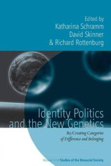 identity politics and the new genetics-9781782386827