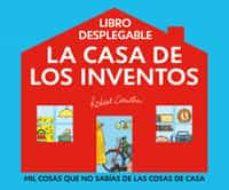 la casa de los inventos: mil cosas que no sabias de las cosas de casa-robert crowther-9788498672367