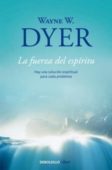 la fuerza del espiritu-wayne w. dyer-9788499086965