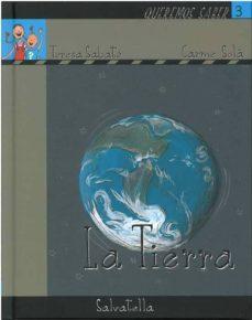 la tierra (coleccion queremos saber. serie la tierra, 3)-teresa sabate-9788484124825