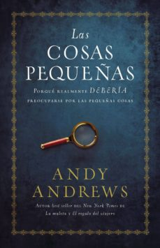 las cosas pequeñas-andy andrews-9780718096748