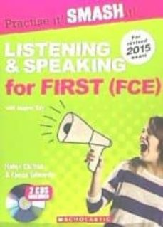 listening and speaking for first (fce) with answer key (practise it! smash it!)-helen chilton-9781910173749