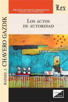 los actos de autoridad-rafael chavero gazdik-9789563929560