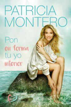 pon en forma tu yo interior-patricia montero-9788427044487