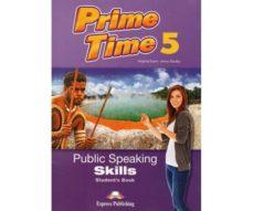 prime time 5 speaking skills s s-9781471554513