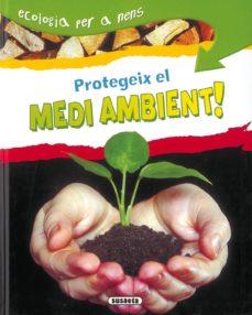 protegeix el medi ambient!-9788430526222