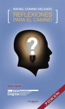 reflexiones para el camino (3ª ed.)-rafael comino delgado-9788417365578
