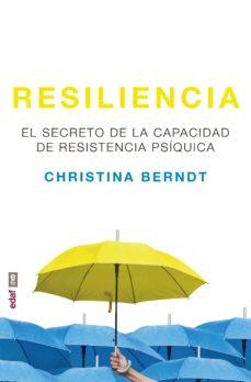 resiliencia: el secreto de la capacidad de resistencia psíquica-christina berndt-9788441438866