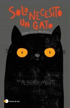 solo necesito un gato-alberto montt-9788499988672