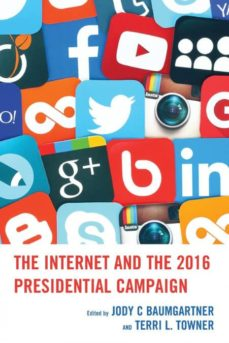 the internet and the 2016 presidential campaign-9781498542982