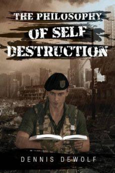 the philosophy of self destruction-9780692116944