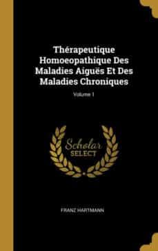 thérapeutique homoeopathique des maladies aiguës et des maladies chroniques; volume 1-9780270473599