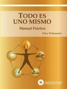 todo es uno mismo. manual practico-mika widmanska-9788493859695