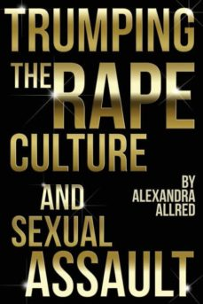 trumping the rape culture and sexual assault-9781941398180