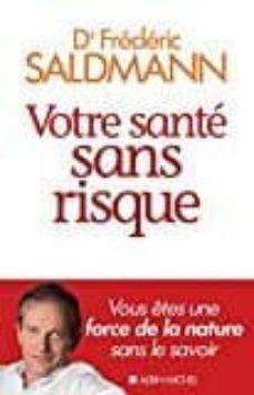 votre santé sans risque-frederic saldmann-9782226324788