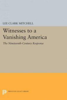 witnesses to a vanishing america-9780691609867